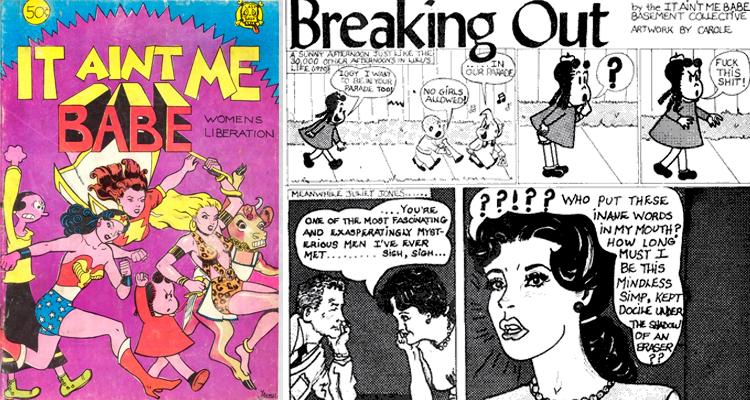 """Capa e trecho do quadrinho """"It ain't me babe"""", que a cartunista Trina Robbins ajudou a produzir, em 1970. (Reprodução)"""
