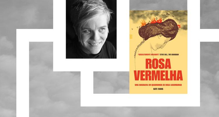 'Rosa vermelha: uma biografia em quadrinhos de Rosa Luxemburgo', de Kate Evans