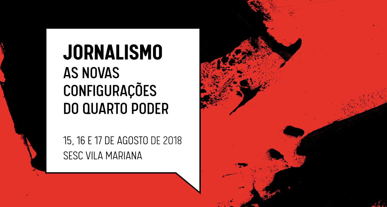 Seminário Jornalismo: as novas configurações do quarto poder