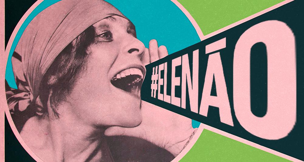 Por que dizemos #elenão