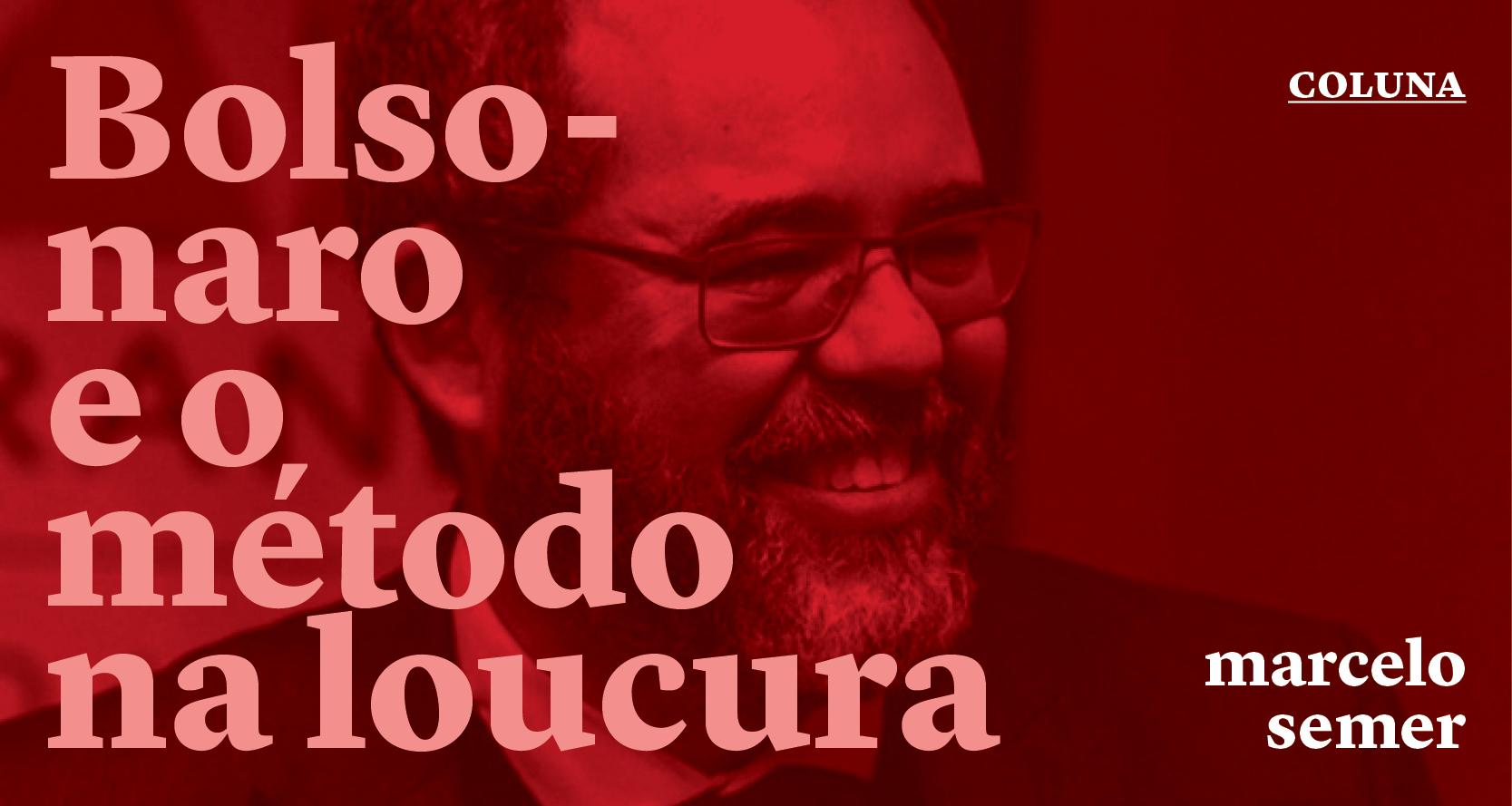 Bolsonaro e o método na loucura