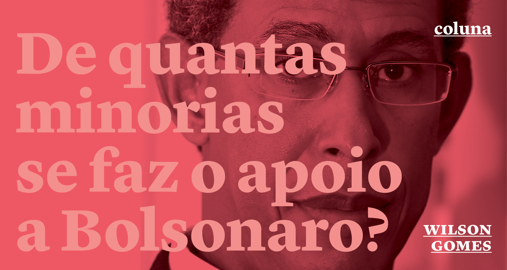De quantas minorias se faz o apoio a Bolsonaro?