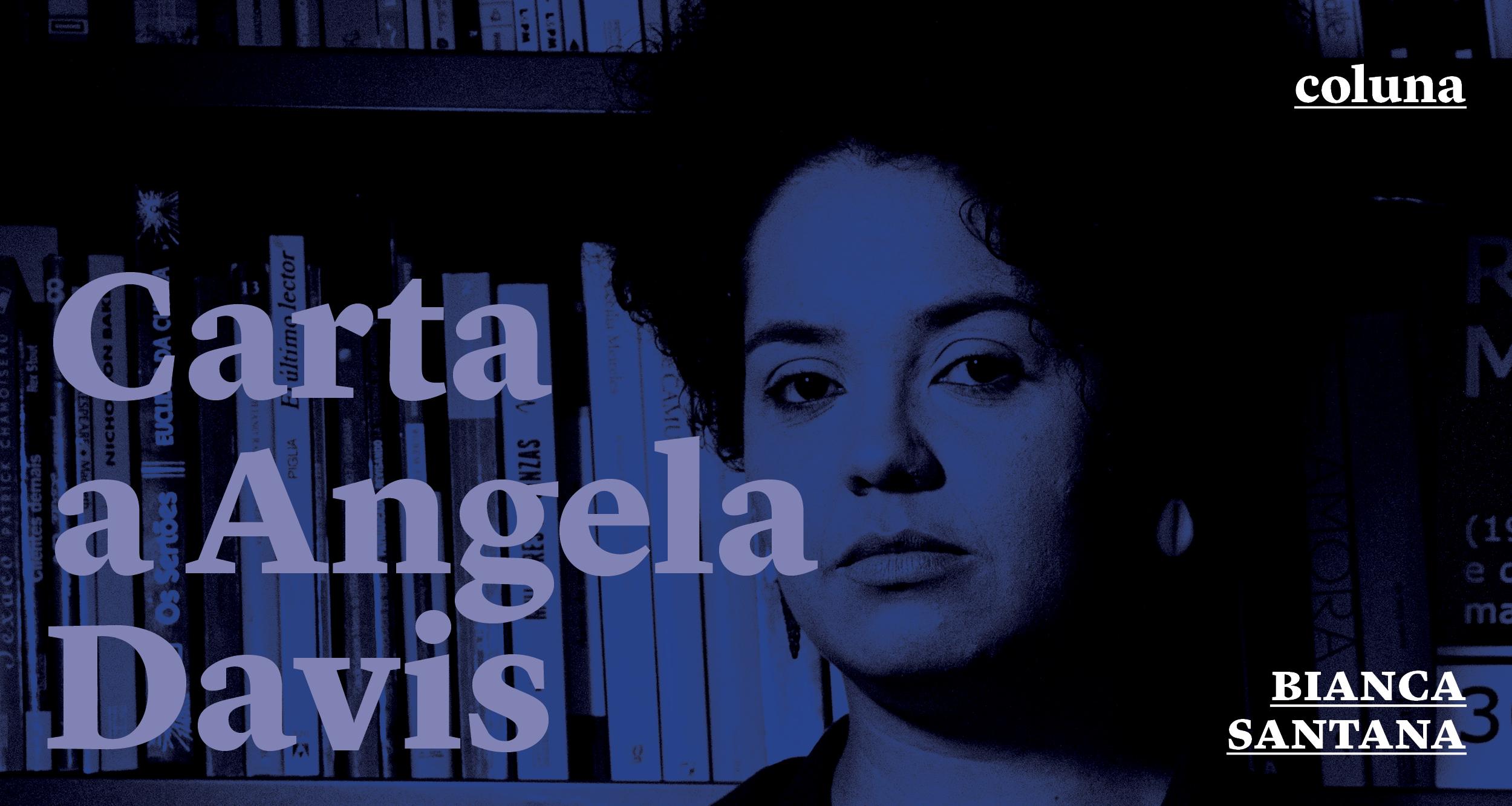 Uma carta a Angela Davis