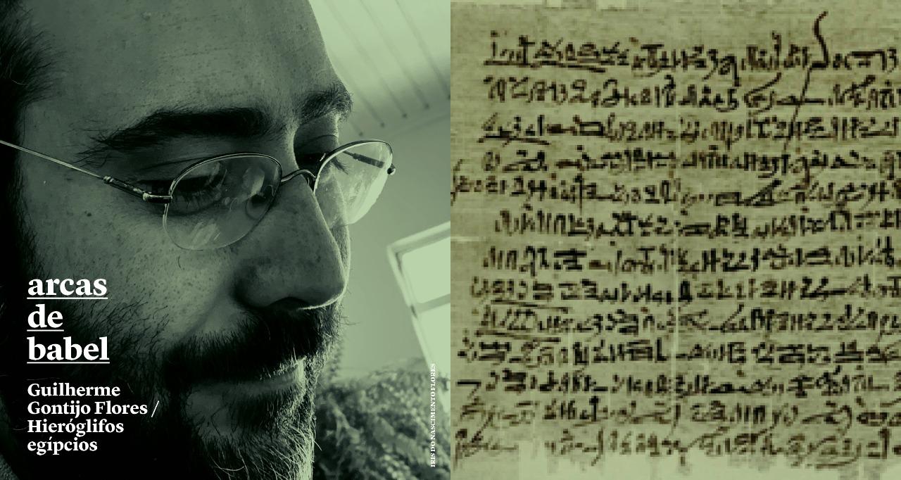 Arcas de Babel: Guilherme Gontijo traduz hieróglifos egípcios