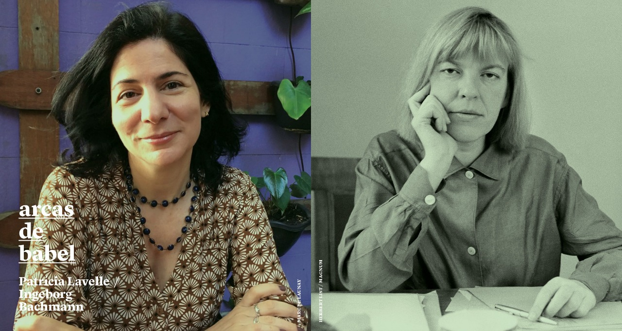 Arcas de Babel: Patrícia Lavelle traduz Ingeborg Bachmann