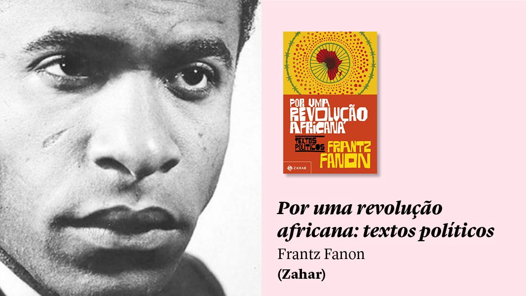 Livros: Frantz Fanon, Stênio Gardel, Elódia Xavier e mais