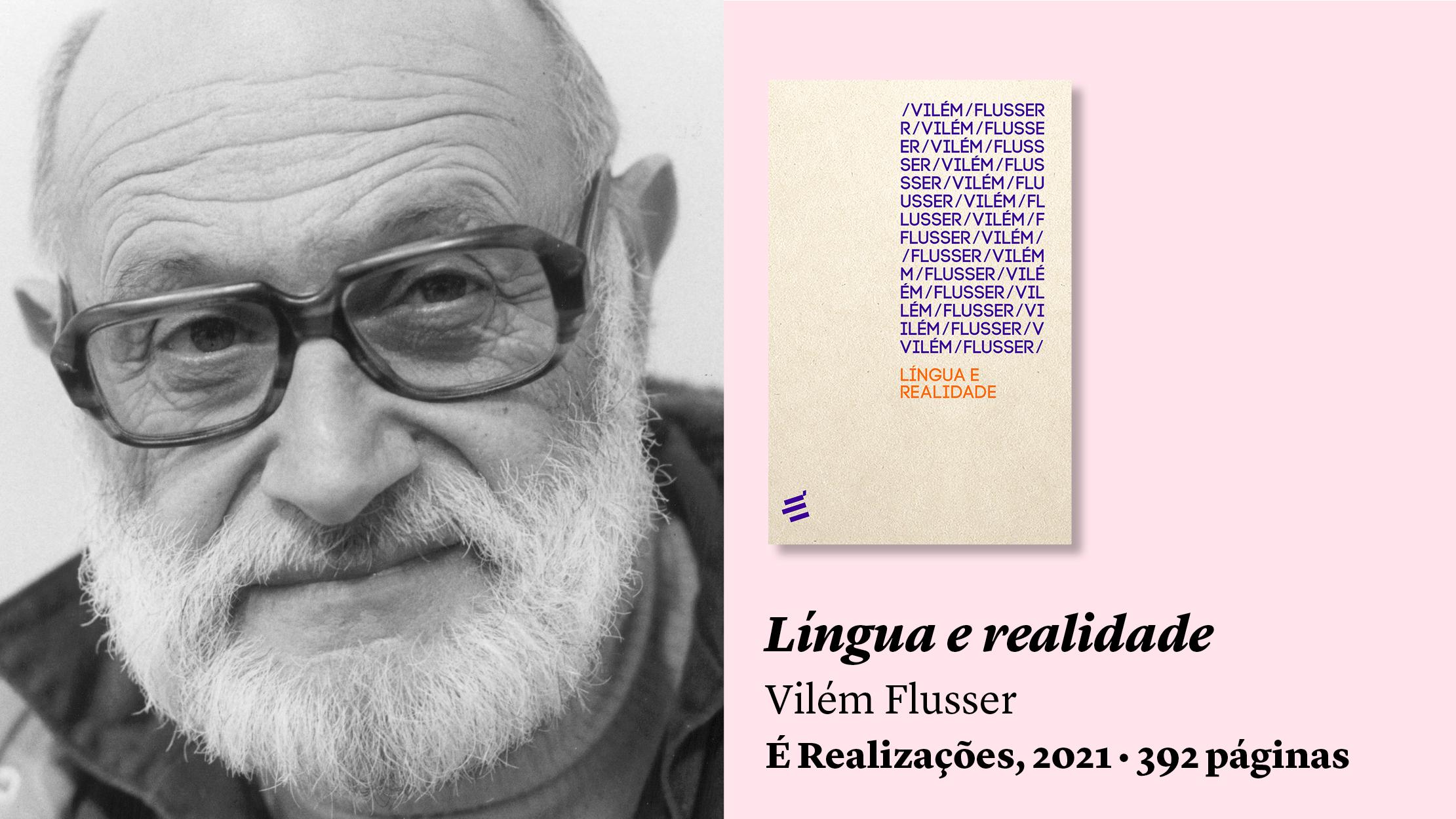 """""""Língua e realidade"""", de Flusser, e outras sugestões de leitura"""