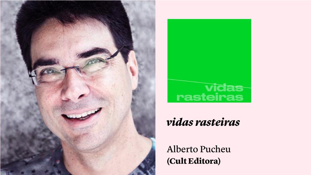 Uma po/ética da escuta: 'vidas rasteiras', de Alberto Pucheu, e outros lançamentos