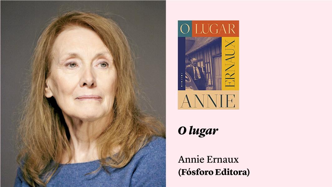 """""""O lugar"""", de Annie Ernaux, e outras sugestões de leitura"""
