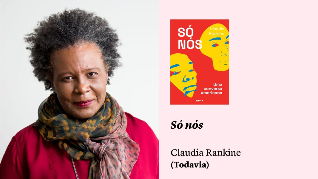 """""""Só nós"""", de Claudia Rankine, e outras sugestões de leitura"""