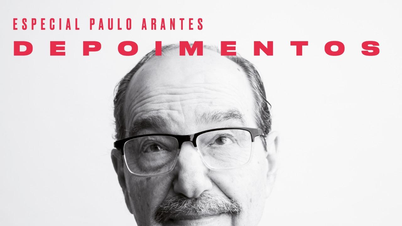 Especial Paulo Arantes | Depoimentos de Jorge de Almeida, Mário Sérgio Conti, Maria Lúcia Cacciola e outros sobre o filósofo