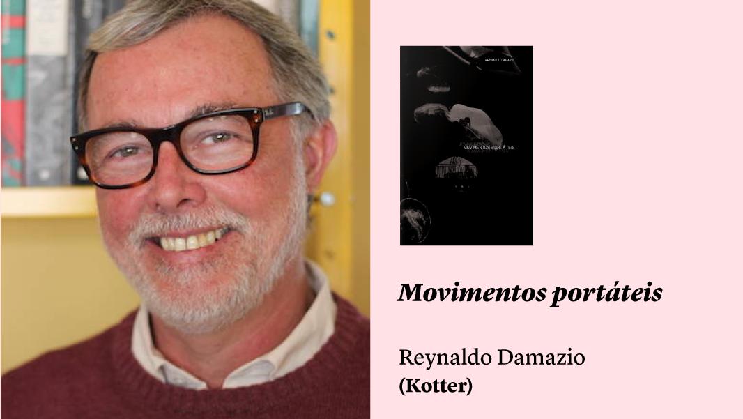 Poética do desencanto: 'Movimentos portáteis', de Reynaldo Damazio, e outros lançamentos