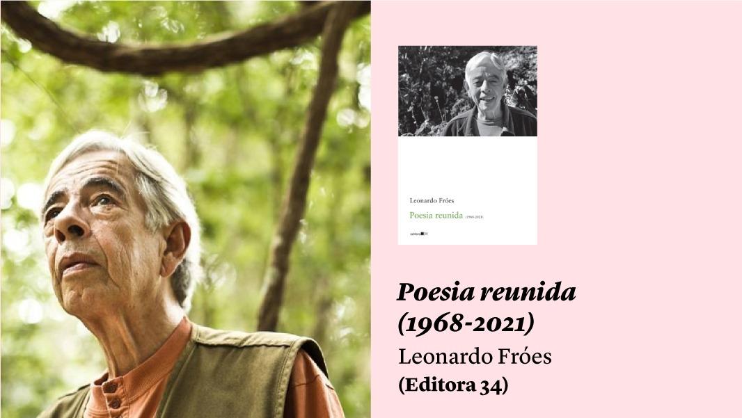 Leonardo Fróes, um vocabulário afetivo, e outros lançamentos