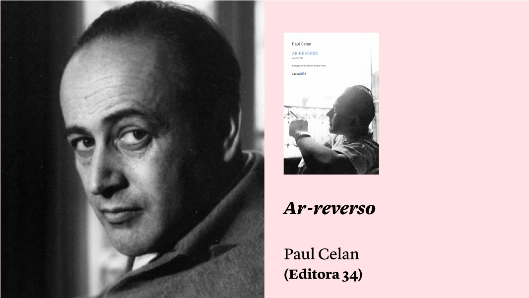 """""""Ar-reverso"""", de Paul Celan, e outros lançamentos literários"""