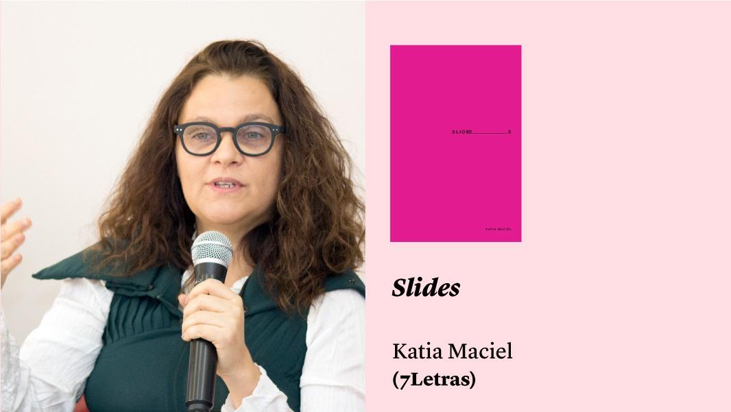 """""""Slides"""", de Katia Maciel, e outros lançamentos"""